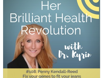 Her Brilliant Health Revolution with Dr. Kyrin (Podcast)